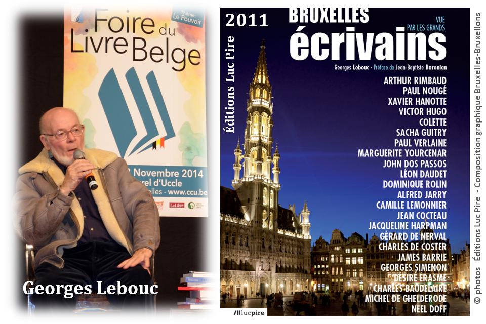 """Georges Lebouc - Mémoire de l'âme bruxelloise - """"Bruxelles vue par les grands écrivains""""  (2011 - Editions Luc Pire) - Bruxelles-Bruxellons"""