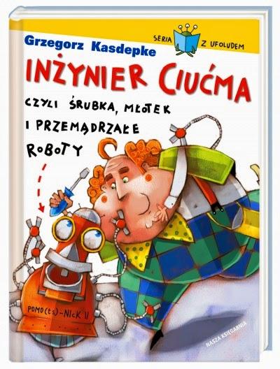 http://nk.com.pl/inzynier-ciucma-czyli-srubka-mlotek-i-przemadrzale-roboty/2043/ksiazka.html#.VJvXKcLAGA