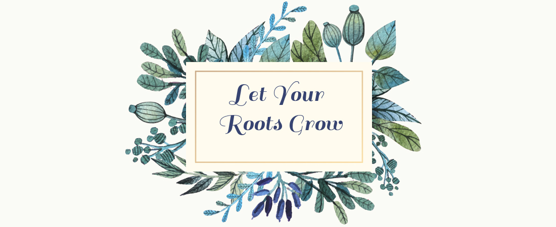 Let Your Roots Grow