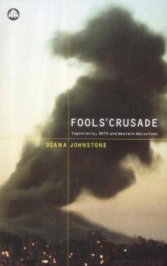 Fools&#39; Crusade (2002), by Diana Johnstone