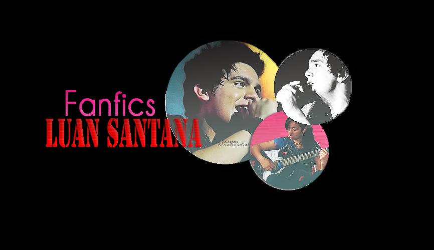 ✘Fanfics Luan Santana