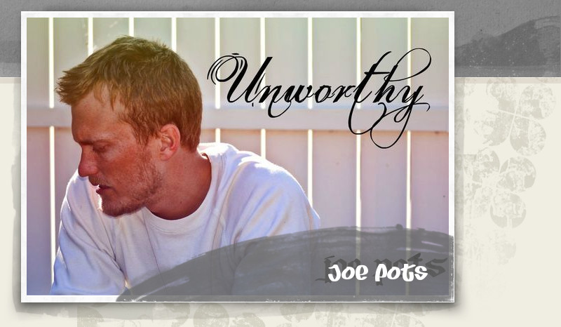 Joe Pots - Unworthy 2013 English christian Album Download