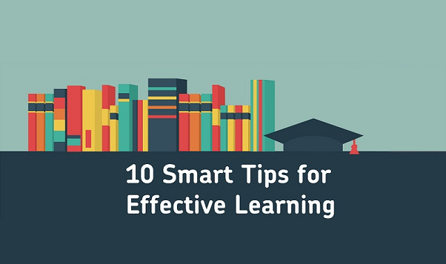 10 Smart Tips for Effective Learning