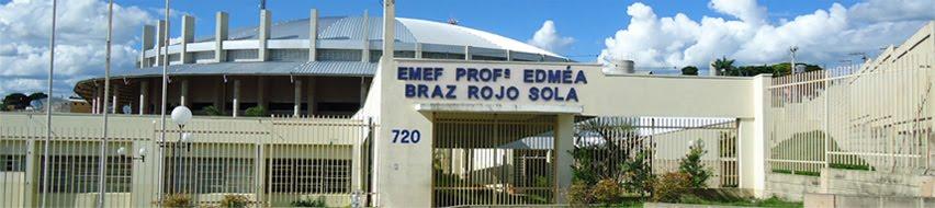 """EMEF Profª """"Edméa Braz Rojo Sola"""""""