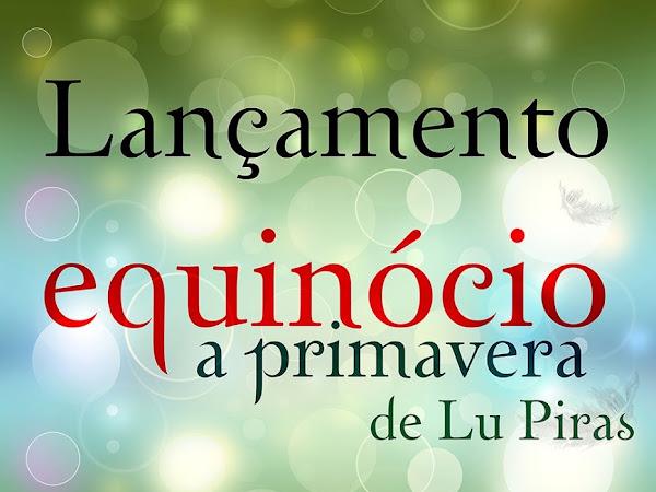 Lançamento de Equinócio, A primavera da Lu Piras, Editora Dracaena