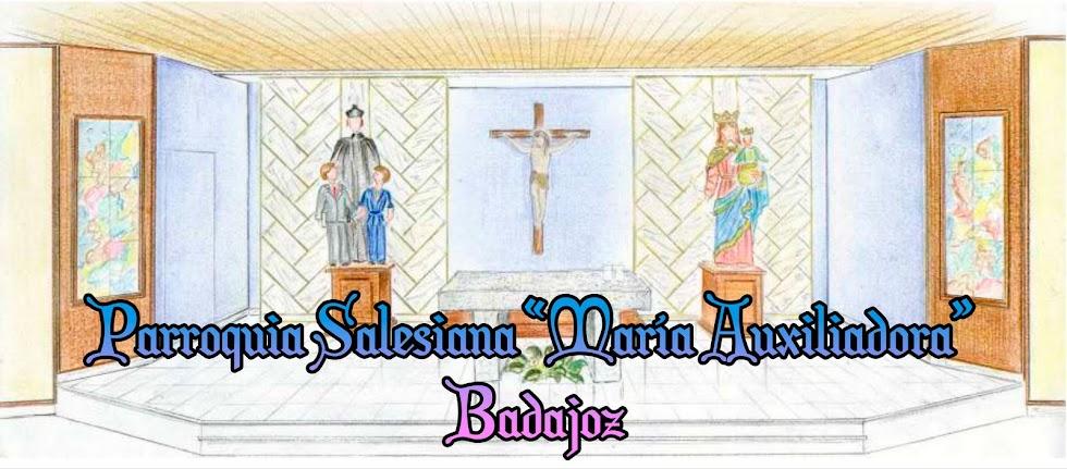 """Parroquia Salesiana """"María Auxiliadora"""" Badajoz"""