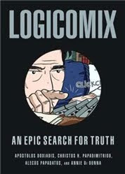Logicomicx: An Epic Search for Truth by Apostolos Doxiadis and Christos H. Papadimitriou