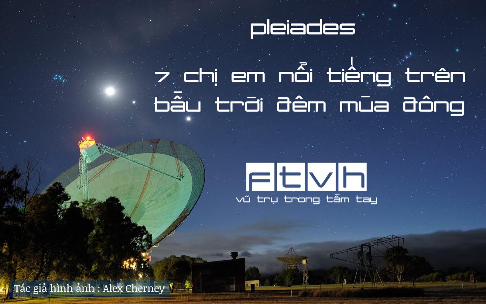 Pleiades - 7 chị em nổi tiếng trên bầu trời đêm mùa đông
