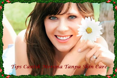 Cantik Merona Tanpa Skin Care Mahal