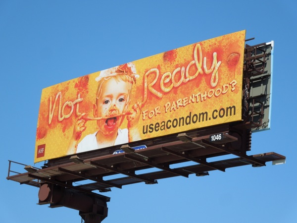 Not ready for parenthood Use a condom billboard