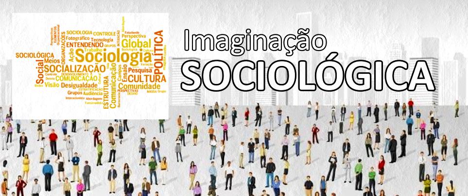 Imaginação Sociológica