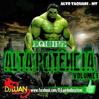 CD Equipe Alta Potência Vol.01 - DJ Luan Indiscutivel