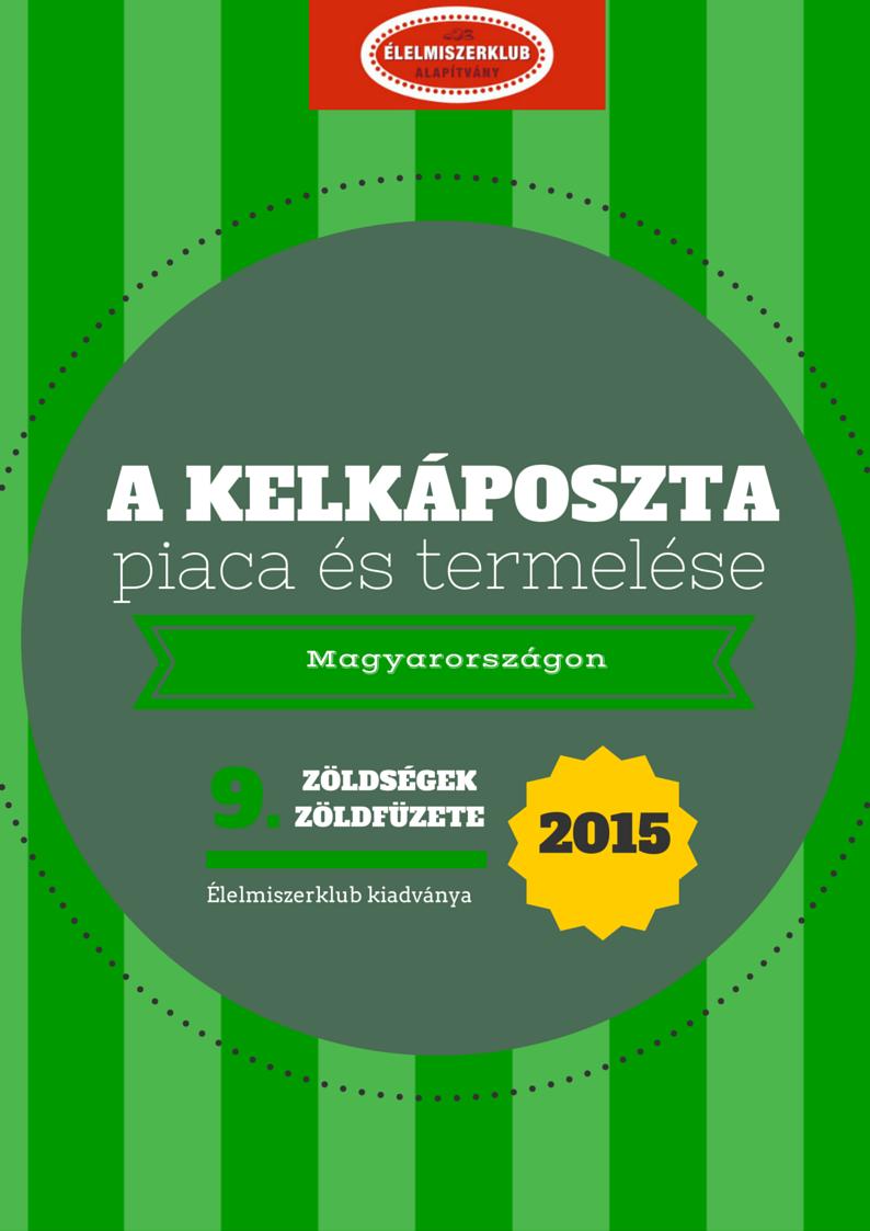 ÉK 9. A kelkáposzta piaca és termelése 2015