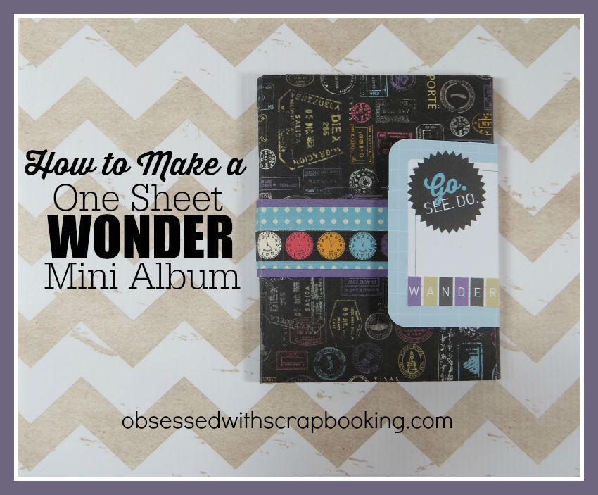 Obsessed With Scrapbooking One Sheet Wonder Travel Mini Album
