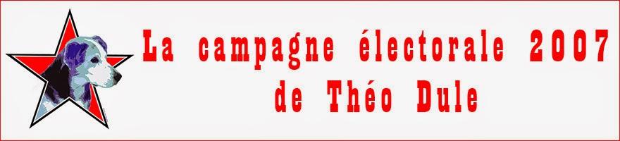 La campagne électorale 2007 de Théo Dule