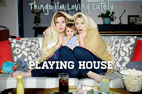 Things I'm Loving Lately Playing House USA Network