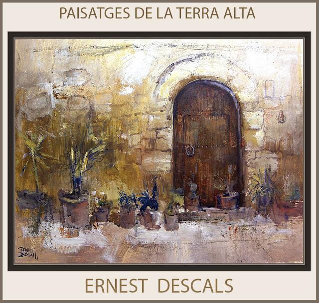 TERRA ALTA-PINTURA-CATALUNYA-BOT-TARRAGONA-PAISATGES-CARRERS-POBLES-TRADICIONS-PINTOR-ERNEST DESCALS