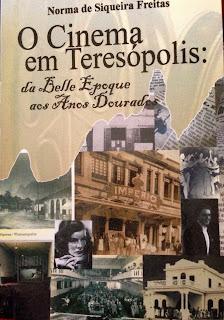 """Relançamento do livro """"O Cinema em Teresópolis-da Belle Epoque aos Anos Dourados"""" de Norma de S. Freitas dia 28/11 na Casa de Cultura"""