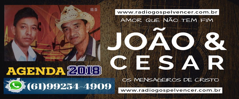 PARCERIA - CANTORES JOÃO & CÉSAR OS MENSAGEIROS DE CRISTO