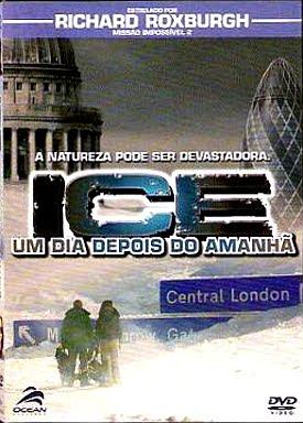 Filme Poster Ice  - Um Dia Depois do Amanhã DVDRip XviD Dual Audio & RMVB Dublado