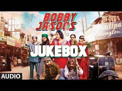 Bobby Jasoos Full Audio Songs Jukebox | Vidya Balan