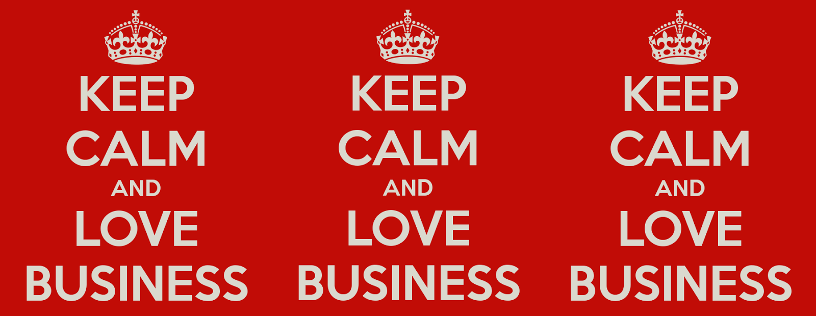 keep calm and love business