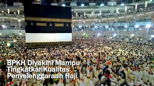 BPKH Diyakini Mampu Tingkatkan Kualitas Penyelenggaraan Haji