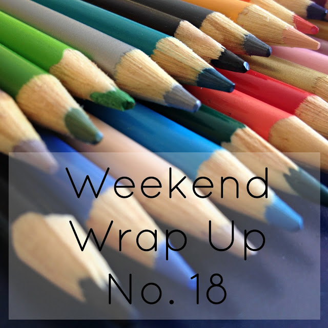 Weekend Wrap Up No. 18