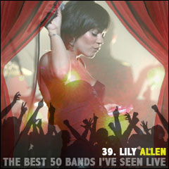 The Best 50 Bands I've Seen Live: 39. Lily Allen