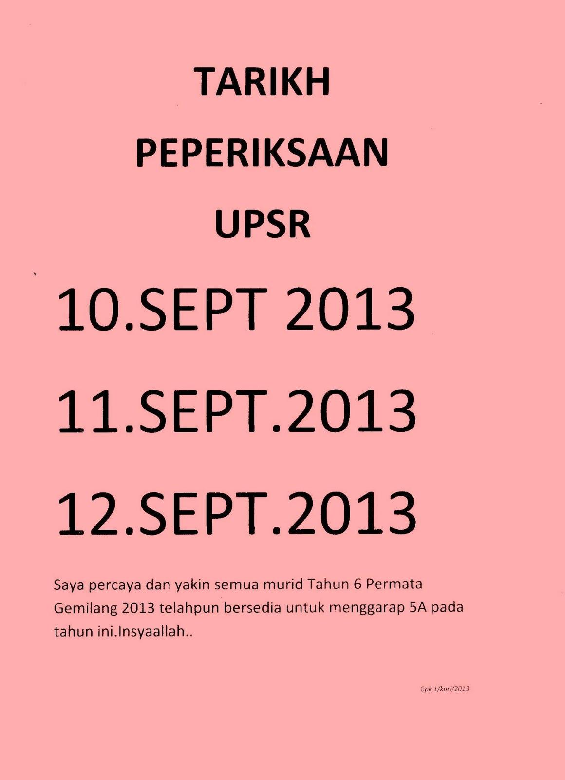 TARIKH PEPERIKSAAN UPSR 2013