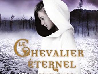 Chroniques des arcanes, tome 2 : Le Chevalier éternel de Kresley Cole