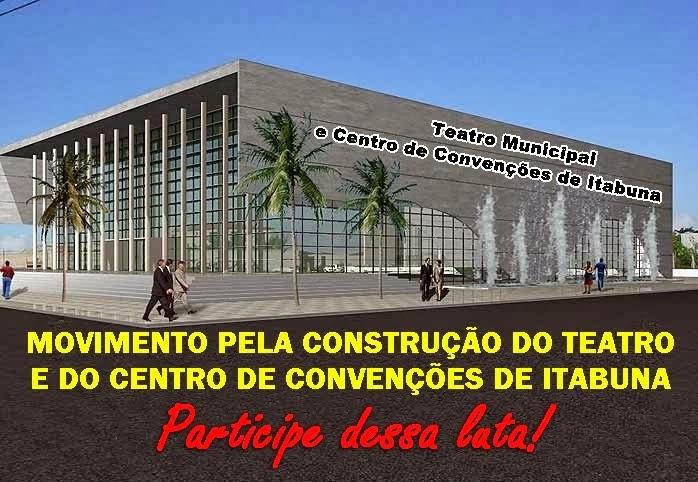 MOVIMENTO PELA CONSTRUÇÃO DO TEATRO MUNICIPAL E DO CENTRO DE CONVENÇÕES DE ITABUNA