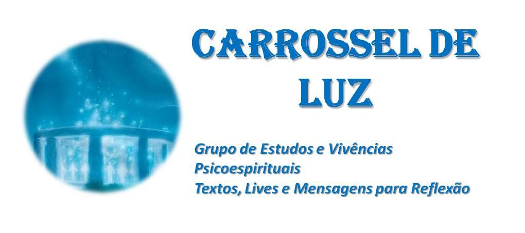 CARROSSEL DE LUZ - Grupo de Estudos e Pesquisas de Fenômenos Psicoespirituais
