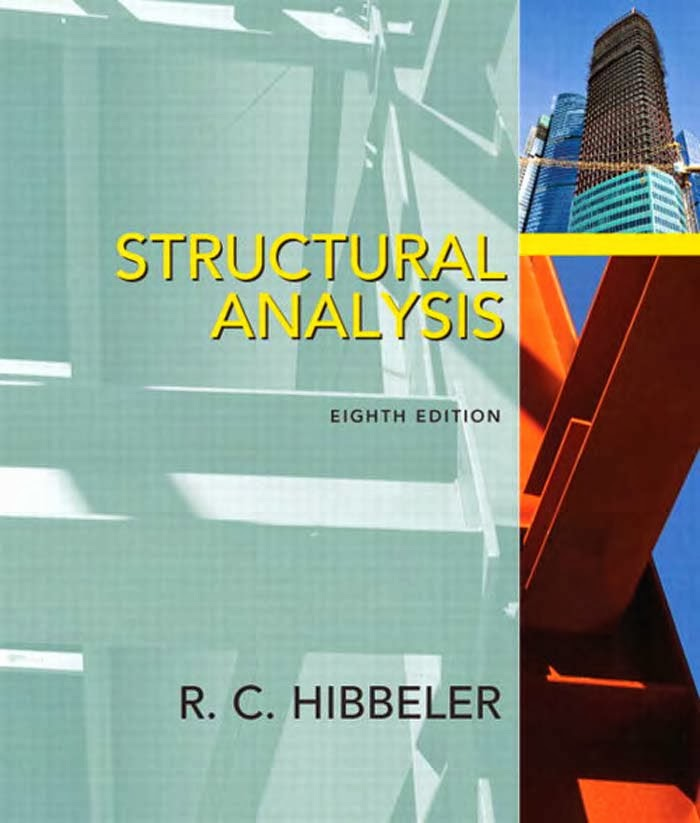 Book: Structural Analysis 8th Edition by R.C. Hibbeler