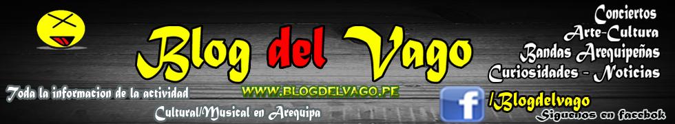 Blog Del Vago - Agenda Cultural y Conciertos en Arequipa