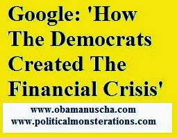 The Truth: The Democrats Created the financial crisis of 2007, causing massive unemployment ..