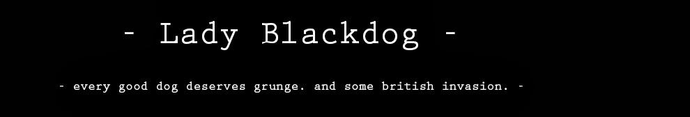 - Lady Blackdog -