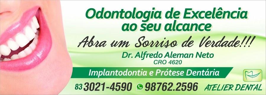 Atelier Dental, Dr Alfredo Aleman Neto, Reabilitação Oral no Bessa