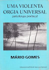 Uma violenta orgia universal: antologia poética de Mário Gomes