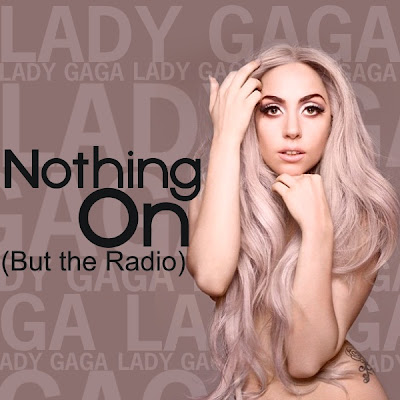 Lady GaGa - Nothin' On But The Radio