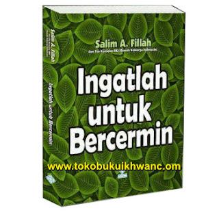 Ingatlah Untuk Bercermin - Salim A. Fillah