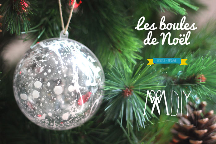 Les boules de no l monsieur plus madame le blog - Faire ses decorations de noel ...