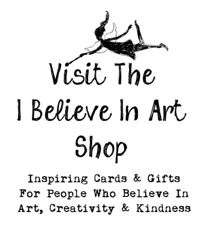Visit The I Believe In Art Shop