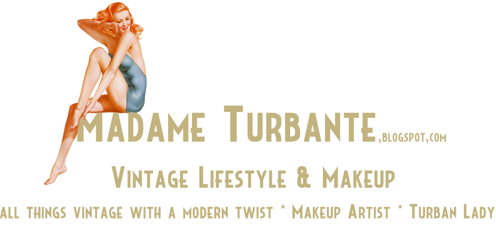 ♥ Madame Turbante - Vintage Lifestyle & Makeup ♥
