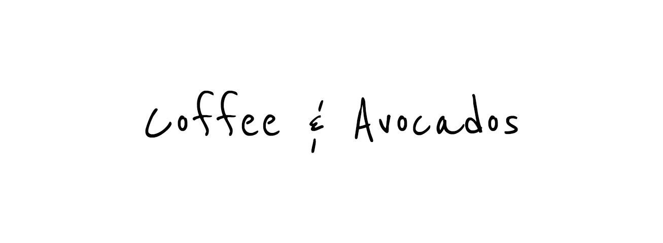 Coffee & Avocados