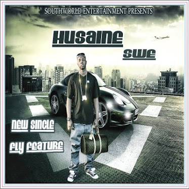 "HUSAINE S.W.E-(NEW) SINGLE ""FLY FEATURE"""