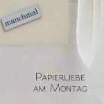 Papierliebe am Montag