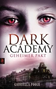 http://durchgebloggt.blogspot.de/2014/07/rezi-dark-academy-1-gabriella-poole.html