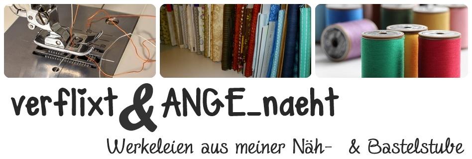 Verflixt und ANGE_näht