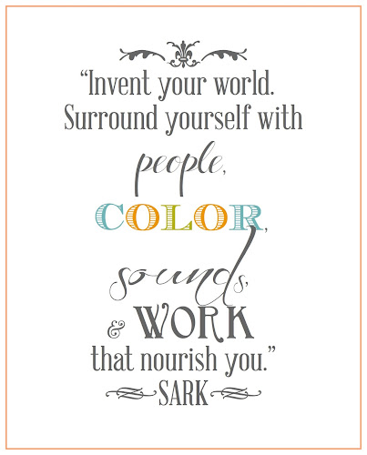 Invent Your World Quote by SARK from Blissful Roots